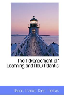 The Advancement of Learning and New Atlantis by Francis, VIS Bacon, Bacon Francis
