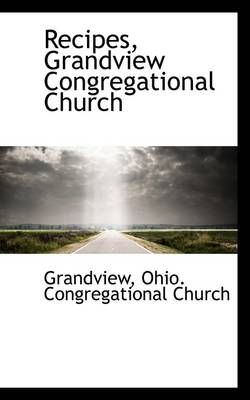 Recipes, Grandview Congregational Church by Grandview Ohio Congregational Church