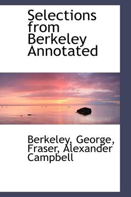 Selections from Berkeley Annotated by Berkeley George