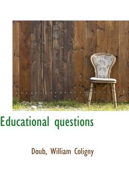 Educational Questions by Doub William Coligny