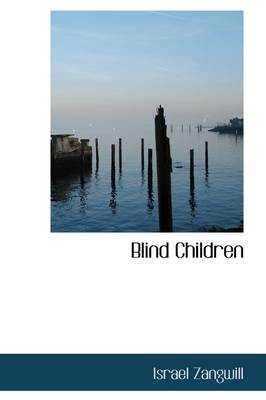 Blind Children by Author Israel Zangwill