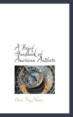 A Brief Handbook of American Authors by Oscar Fay Adams