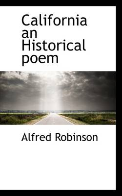 California an Historical Poem by Alfred Robinson