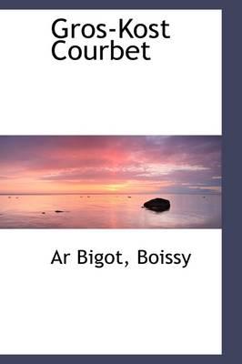 Gros-Kost Courbet by Ar Bigot Boissy