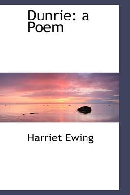 Dunrie A Poem by Harriet Ewing