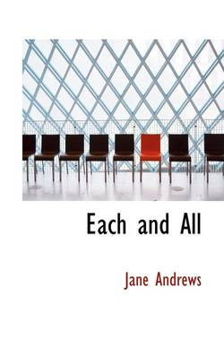 Each and All by Jane (University of the West of England UK) Andrews