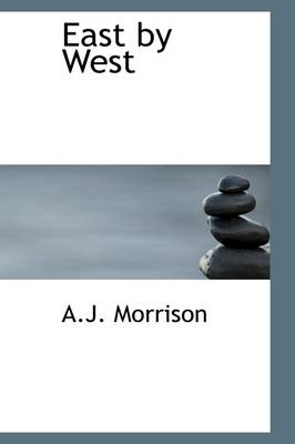 East by West by A J Morrison