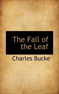 The Fall of the Leaf by Charles Bucke