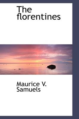 The Florentines by Maurice V Samuels