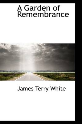 A Garden of Remembrance by James Terry White
