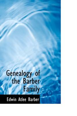 Genealogy of the Barber Family by Edwin Atlee Barber