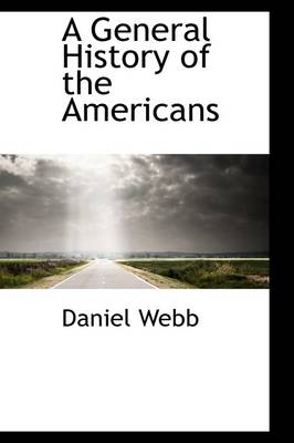 A General History of the Americans by Daniel Webb