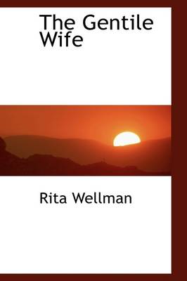 The Gentile Wife by Rita Wellman