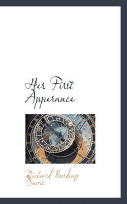 Her First Apperance by Richard Bording Davis