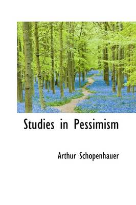 Studies in Pessimism by Arthur Schopenhauer