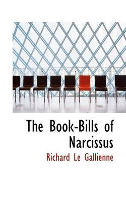 The Book-Bills of Narcissus by Richard Le Gallienne