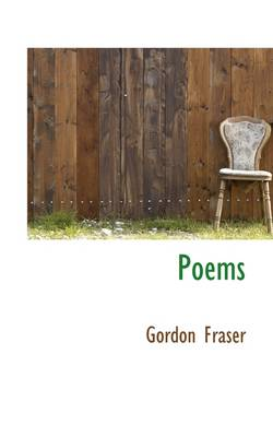 Poems by Gordon Fraser