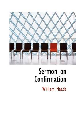 Sermon on Confirmation by William, Bis Bp. Meade