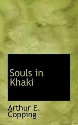 Souls in Khaki by Arthur Edward Copping