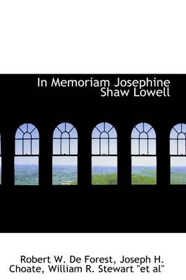 In Memoriam Josephine Shaw Lowell by Joseph H Choate William W de Forest
