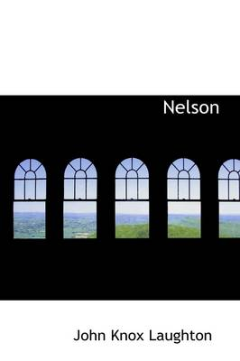 Nelson by John Knox Laughton