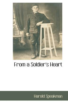 From a Soldier's Heart by Harold Speakman
