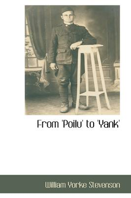 From 'Poilu' to 'Yank' by William Yorke Stevenson