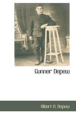Gunner DePew by Albert N DePew