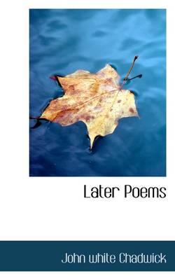 Later Poems by John White Chadwick
