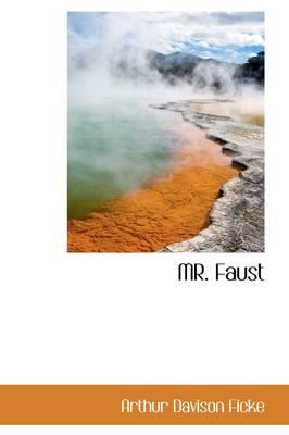 Mr. Faust by Arthur Davison Ficke
