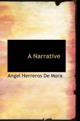 A Narrative by Angel Herreros De Mora