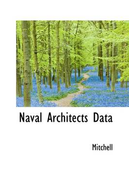 Naval Architects Data by Adrian Mitchell