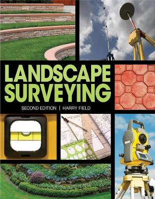 Landscape Surveying by Harry L. (Assistant Professor, Department of Agricultural Engineering, Oklahoma State University, USA) Field