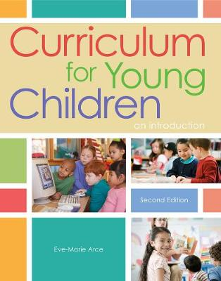 Curriculum for Young Children An Introduction by Eve-Marie (Shasta College) Arce