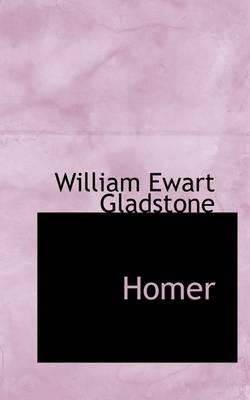 Homer by William Ewart Gladstone