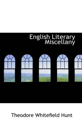 English Literary Miscellany by Theodore Whitefield Hunt