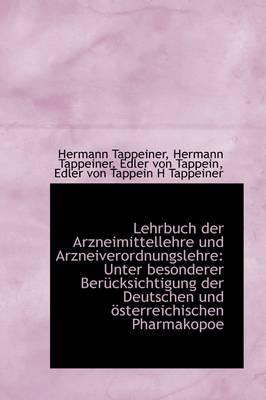 Lehrbuch Der Arzneimittellehre Und Arzneiverordnungslehre Unter Besonderer Uber Cksichtigung Der Deu by Hermann Tappeiner Edler Von Tappeiner