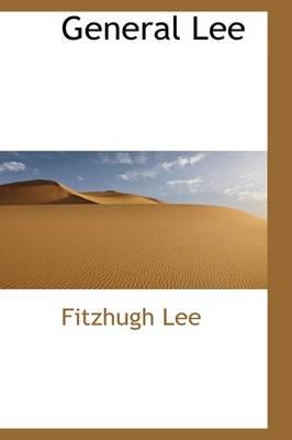 General Lee by Fitzhugh Lee