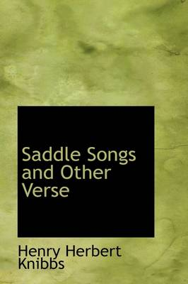 Saddle Songs and Other Verse by Henry Herbert Knibbs