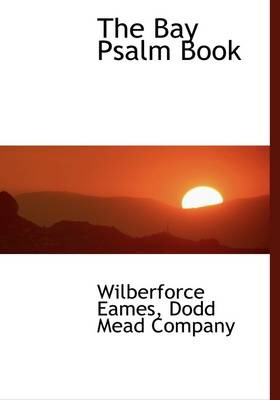 The Bay Psalm Book by Wilberforce Eames