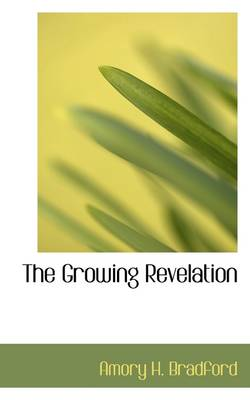 The Growing Revelation by Amory Howe Bradford