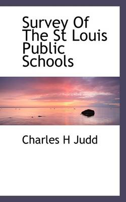 Survey of the St. Louis Public Schools by Charles Hubbard Judd