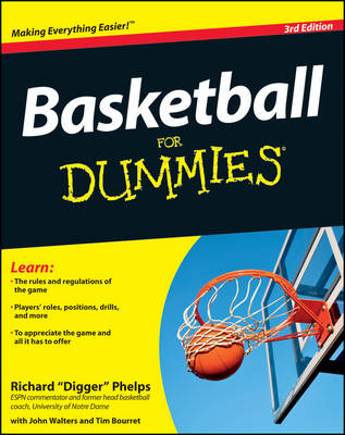 Basketball for Dummies, 3rd Edition by Consumer Dummies, Richard Phelps, Tim Bourret, John Walters