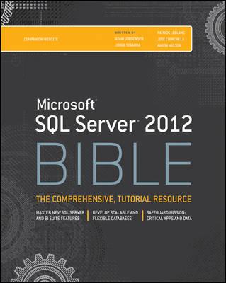 Microsoft SQL Server 2012 Bible by Adam Jorgensen, Jorge Segarra, Patrick LeBlanc, Jose Chinchilla