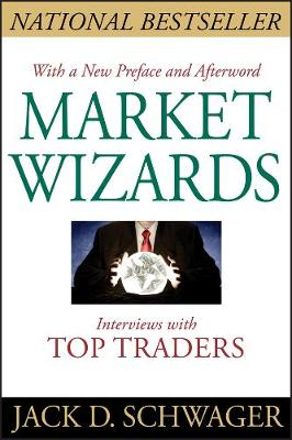 Market Wizards Interviews With Top Traders Updated by Jack D. Schwager