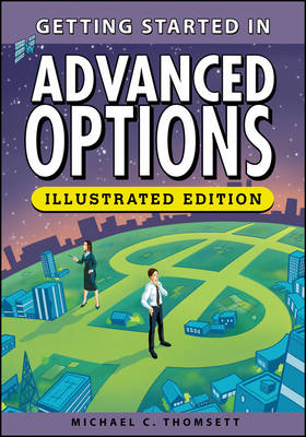 Getting Started in Advanced Options, Illustrated Edition by Michael C. Thomsett