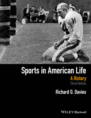 Sports in American Life A History by Richard O. Davies