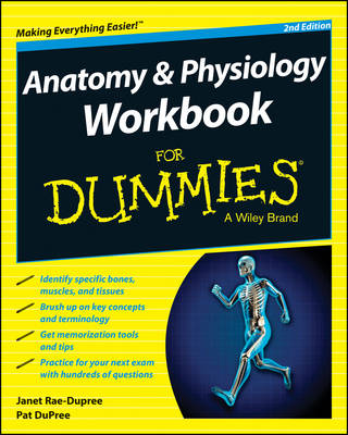 Anatomy & Physiology Workbook for Dummies, 2nd Edition by Janet Rae-Dupree, Pat DuPree