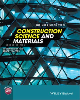 Construction Science and Materials, 2E by Surinder Singh Virdi, Robert Waters