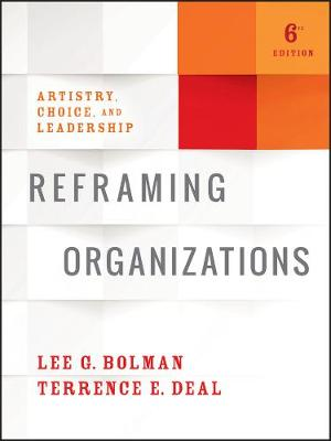Reframing Organizations Artistry, Choice, and Leadership by Lee G. Bolman, Terrence E. Deal